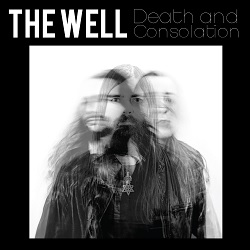 THE WELL - DEATH AND CONSOLATION