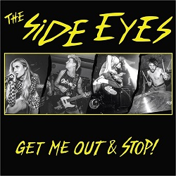 THE SIDE EYES - GET ME OUT / STOP!