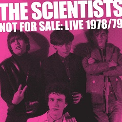SCIENTISTS, THE - NOT FOR SALE: LIVE 78/79