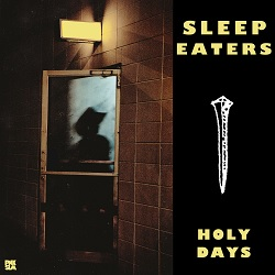 SLEEP EATERS - HOLY DAYS