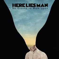HERE LIES MAN - NO GROUND TO WALK UPON