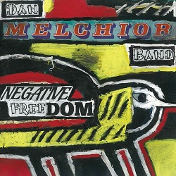 DAN MELCHIOR BAND  - NEGATIVE FREEDOM