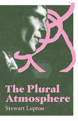 STEWART LUPTON - THE PLURAL ATMOSPHERE
