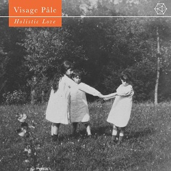 VISAGE PALE  - HOLISTIC LOVE