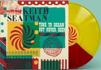 KEITH SEATMAN - TIME TO DREAM BUT NEVER SEEN