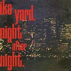 IKE YARD - NIGHT AFTER NIGHT