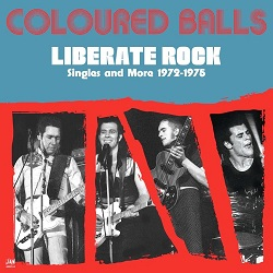 COLOURED BALLS - LIBERATE ROCK - SINGLES & MORE 72-75