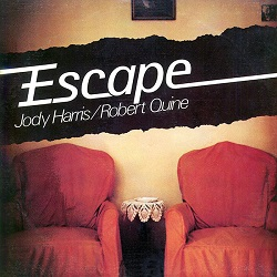 JODY HARRIS & ROBERT QUINE - ESCAPE