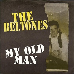 THE BELTONES - MY OLD MAN