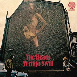 THE HEADS - VERTIGO SWILL