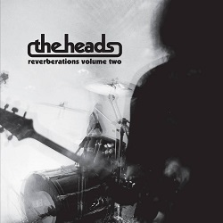 THE HEADS - REVERBERATIONS VOL: 2