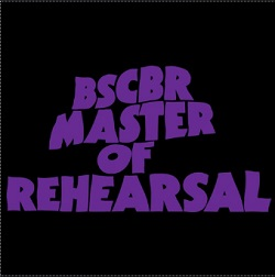 BSCBR - MASTER OF REHEARSAL
