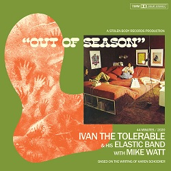 IVAN THE TOLERABLE & HIS ELASTIC BAND  - OUT OF SEASON  (FT MIKE WATT)