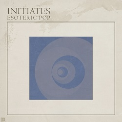 INITIATES - ESOTERIC POP