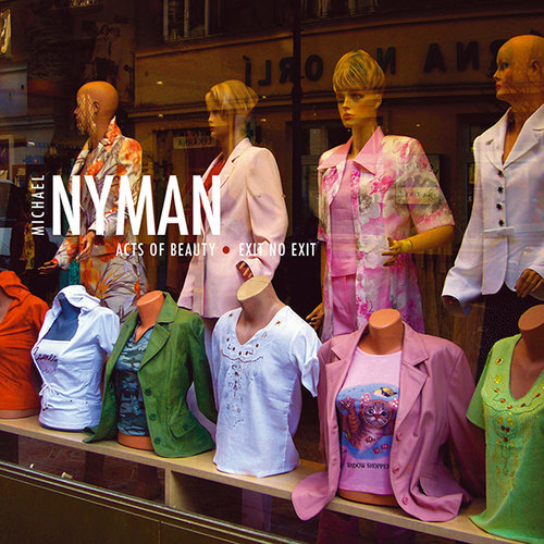 MICHAEL NYMAN - ACTS OF BEAUTY / EXIT NO EXIT
