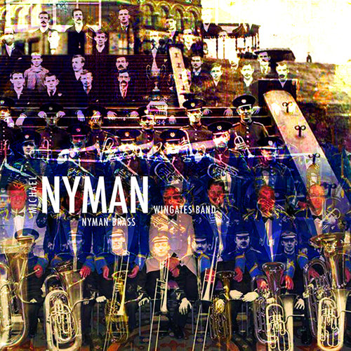 MICHAEL NYMAN / WINGATES BAND - NYMAN BRASS