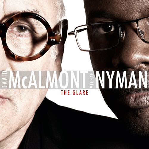 DAVID MCALMONT & MICHAEL NYMAN - THE GLARE