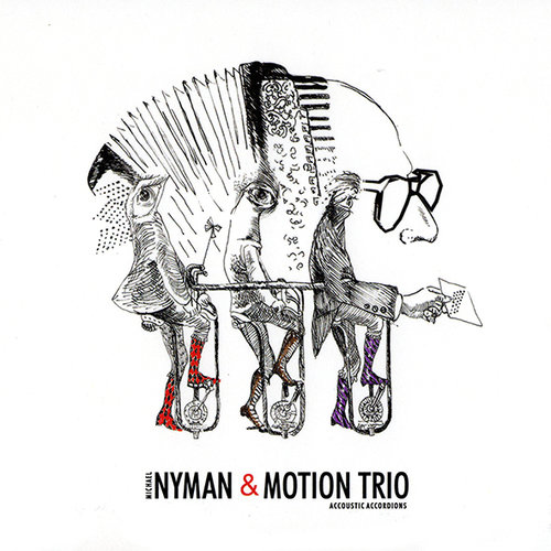 MICHAEL NYMAN & MOTION TRIO - ACOUSTIC ACCORDIONS