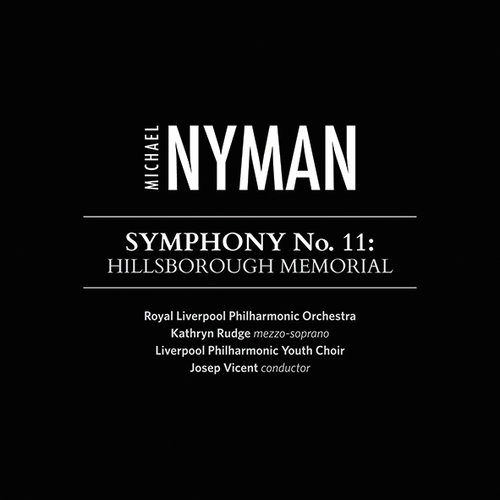 MICHAEL NYMAN - SYMPHONY NO.11 HILLSBOROUGH MEMORIAL