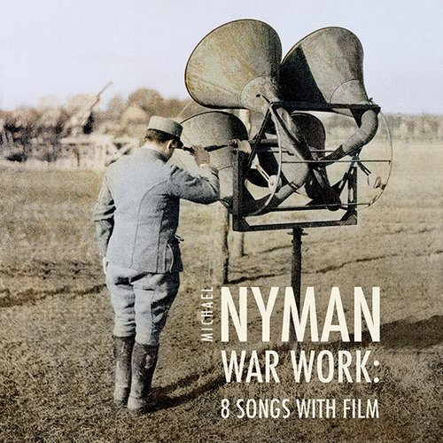 MICHAEL NYMAN - WAR WORK: 8 SONGS WITH FILM