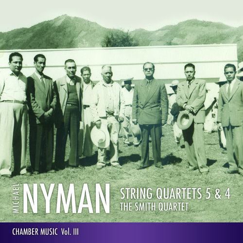 SMITH QUARTET - MICHAEL NYMAN'S STRING QUARTETS 5 & 4