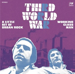 THIRD WORLD WAR - A LITTLE BIT OF URBAN ROCK