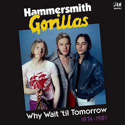 HAMMERSMITH GORILLAS - WHY WAIT TIL TOMORROW 74-81