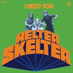 HELTER SKELTER - I NEED YOU
