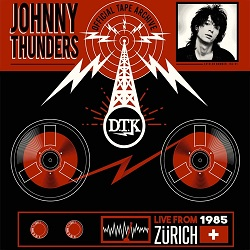JOHNNY THUNDERS - LIVE FROM ZURICH '85