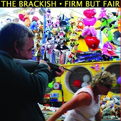 THE BRACKISH  - FIRM BUT FAIR