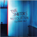 THE JANITORS - NOISOLATION SESSIONS VOL: 1