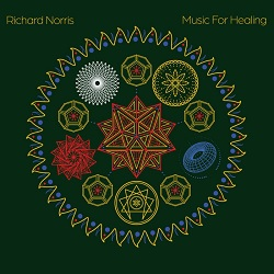 RICHARD NORRIS - MUSIC FOR HEALING