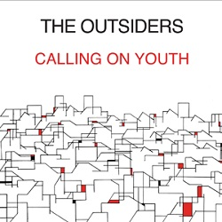 THE OUTSIDERS - CALLING ON YOUTH