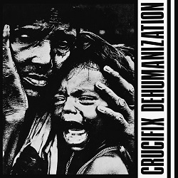 CRUCIFIX - DEHUMANISATION