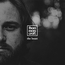 THOM MORECROFT - THE BEAST (LIVE)