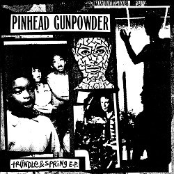 PINHEAD GUNPOWDER - TRUNDLE & SPRING