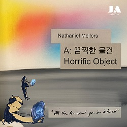 NATHANIEL MELLORS  - HORRIFIC OBJECT