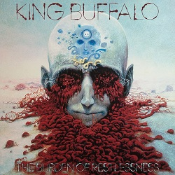 KING BUFFALO - THE BURDEN OF RESTLESSNESS