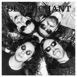 DEATHCHANT - WASTE