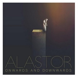 ALASTOR - ONWARDS AND DOWNWARDS