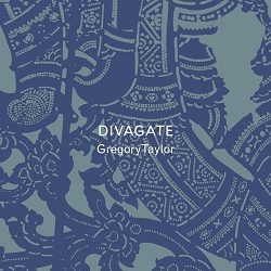 GREGORY TAYLOR - DIVAGATE