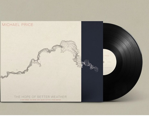 MICHAEL PRICE - THE HOPE OF BETTER WEATHER