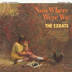 THE EXBATS - NOW WHERE WERE WE