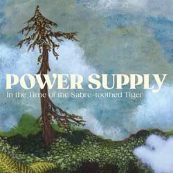 POWER SUPPLY - IN THE TIME OF THE SABRE-TOOTHED TIGER