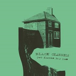 BLACK CHANNELS - TWO KNOCKS FOR YES