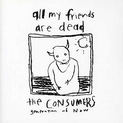CONSUMERS - ALL MY FRIENDS ARE DEAD