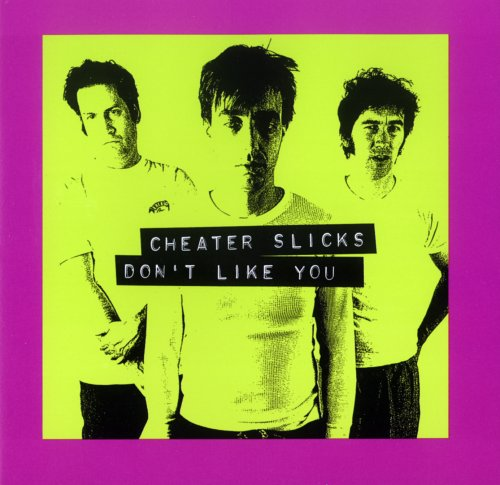 CHEATER SLICKS - DON'T LIKE YOU