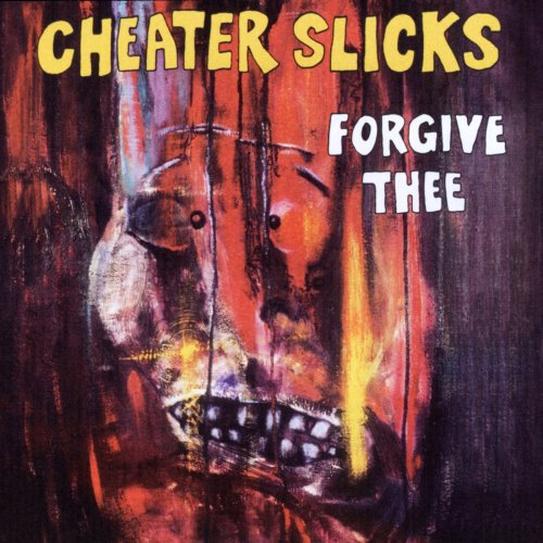 CHEATER SLICKS - FORGIVE THEE