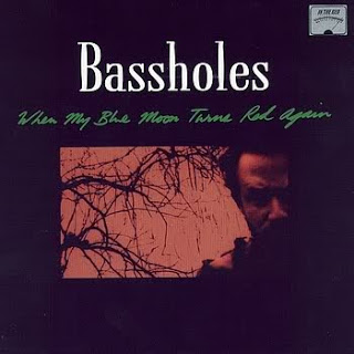 BASSHOLES - WHEN MY BLUE MOON TURNS RED