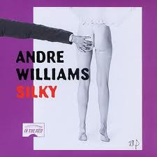 WILLIAMS, ANDRE - SILKY